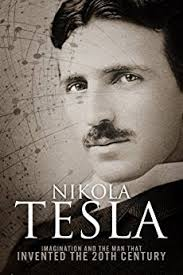 Nicola Tesla – Everything you need to know about Nicola Tesla