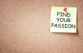 Find your passion.