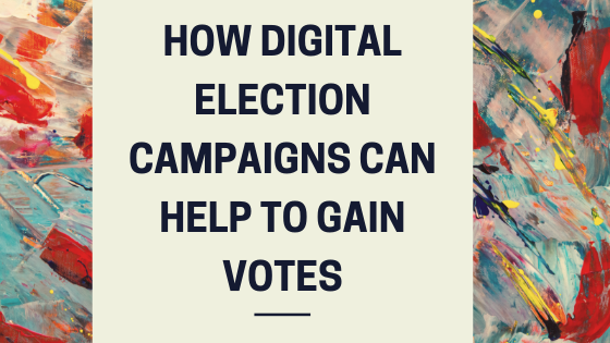 How digital election campaigns can help to gain votes