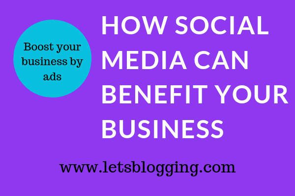 HOW SOCIAL MEDIA CAN BENEFIT YOUR BUSINESS