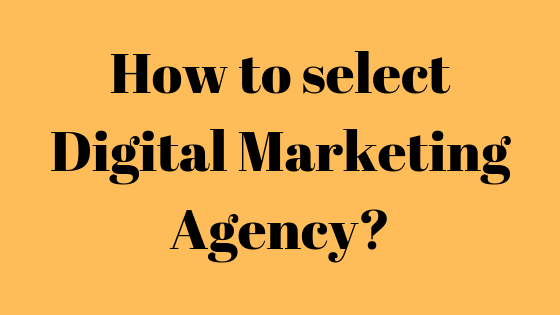 how to select digital marketing agency