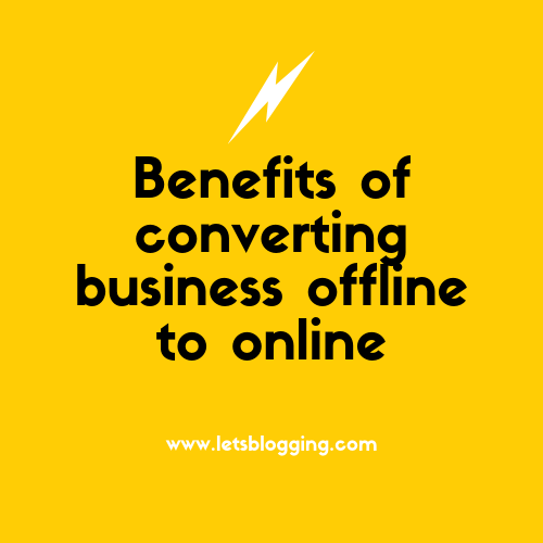 benefits of converting business offline to online